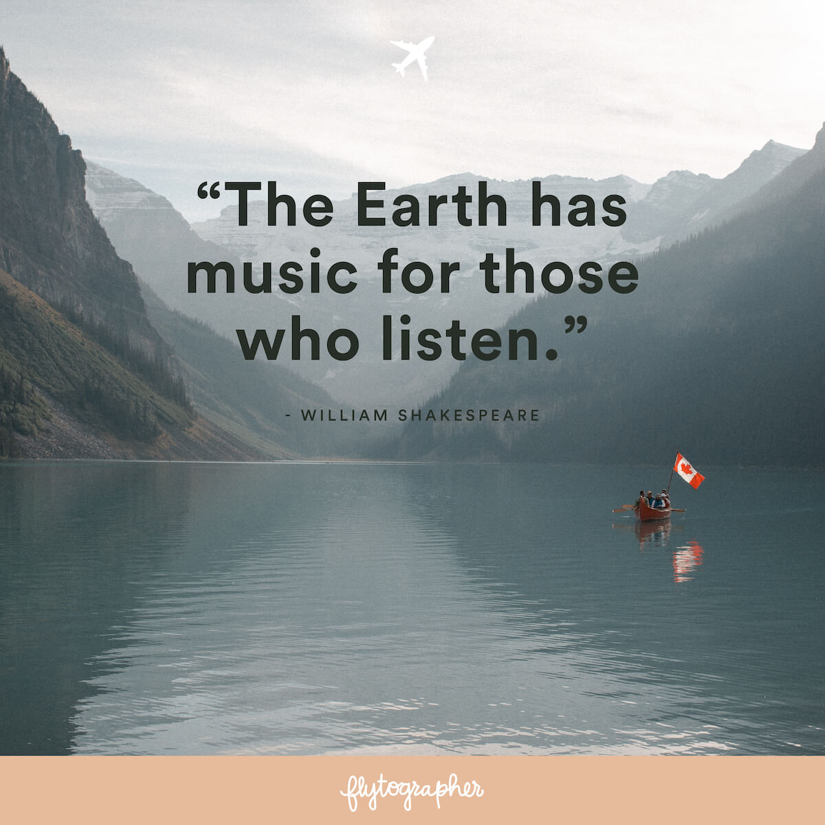 "Travel Quote: ""The Earth has music for those who listen."" - William Shakespeare"
