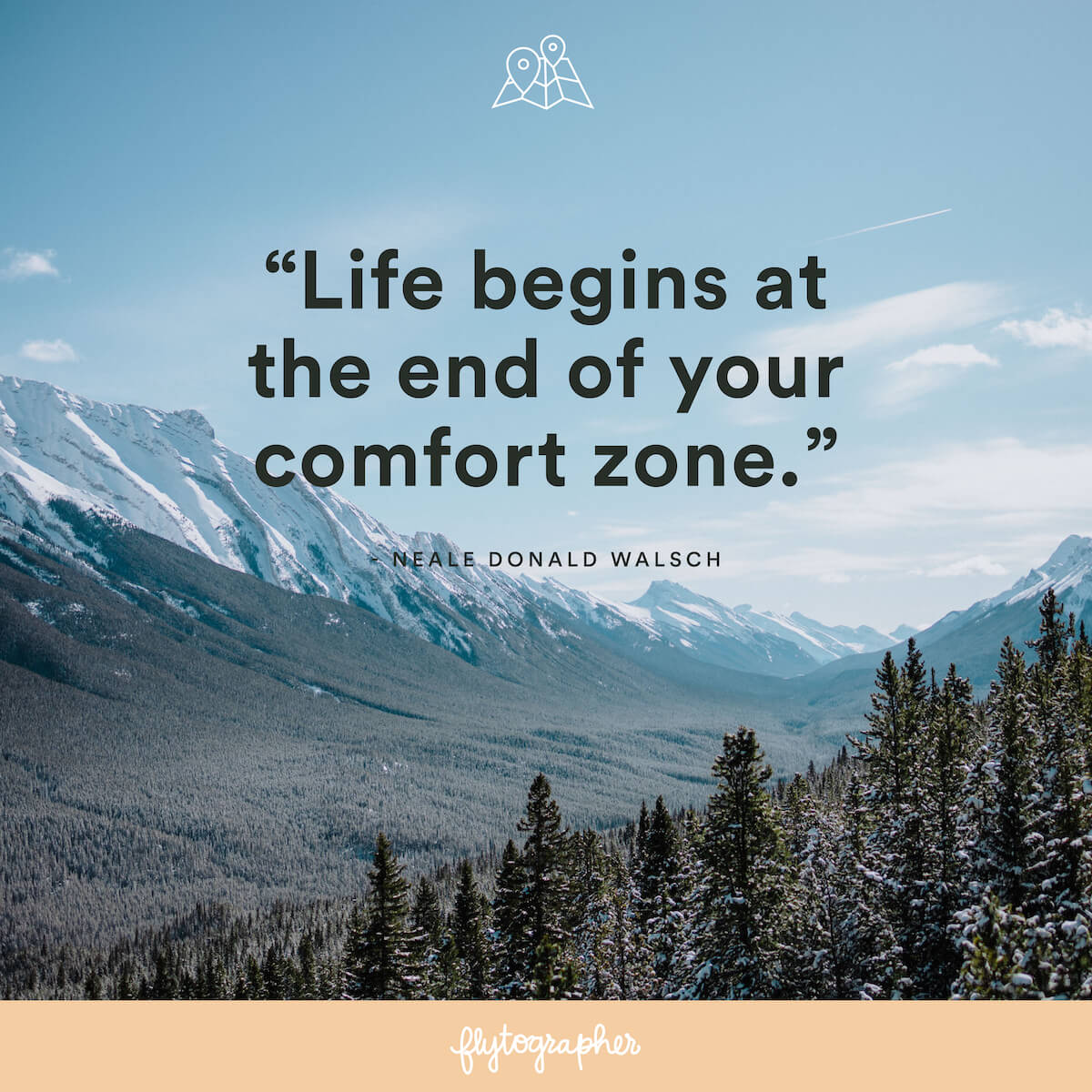 "Travel quote: ""Life begins at the end of your comfort zone."" - Neale Donald Walsch"