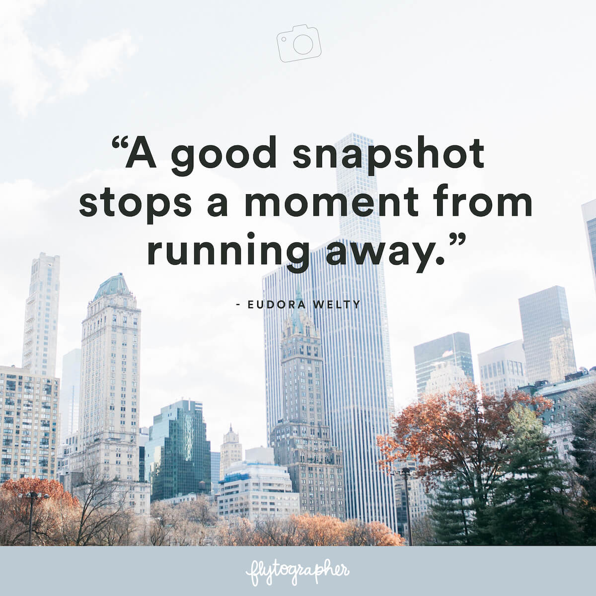 "Travel quote: ""A good snapshot stops a moment from running away."" - Eudora Welty"