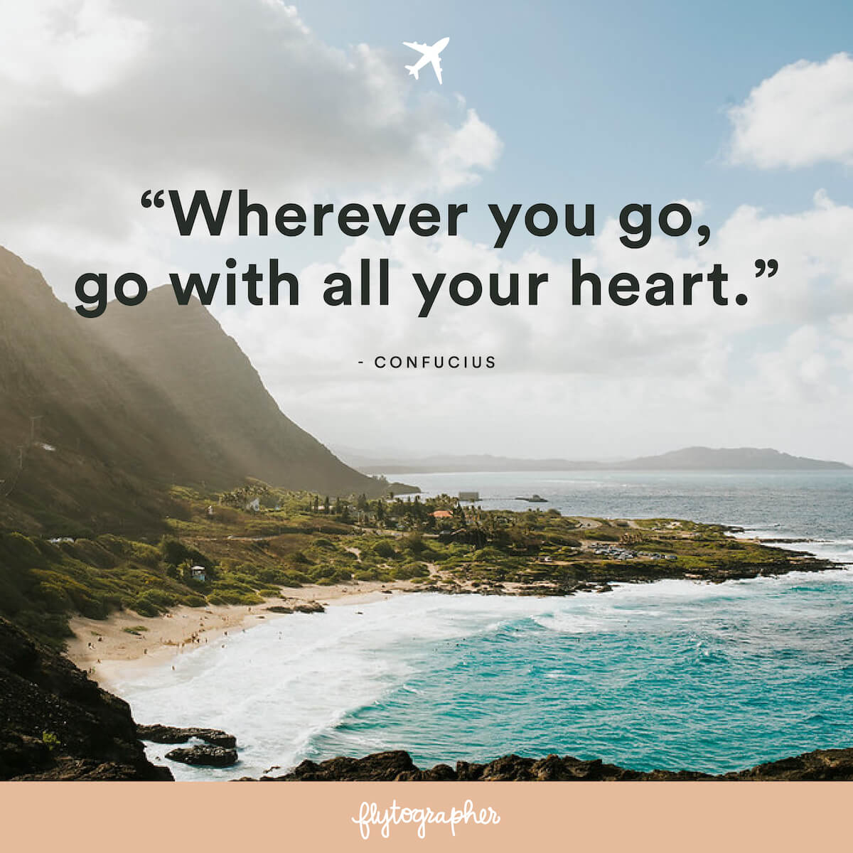 "Travel quote: ""Wherever you go, go with all your heart!"" - Confucius"