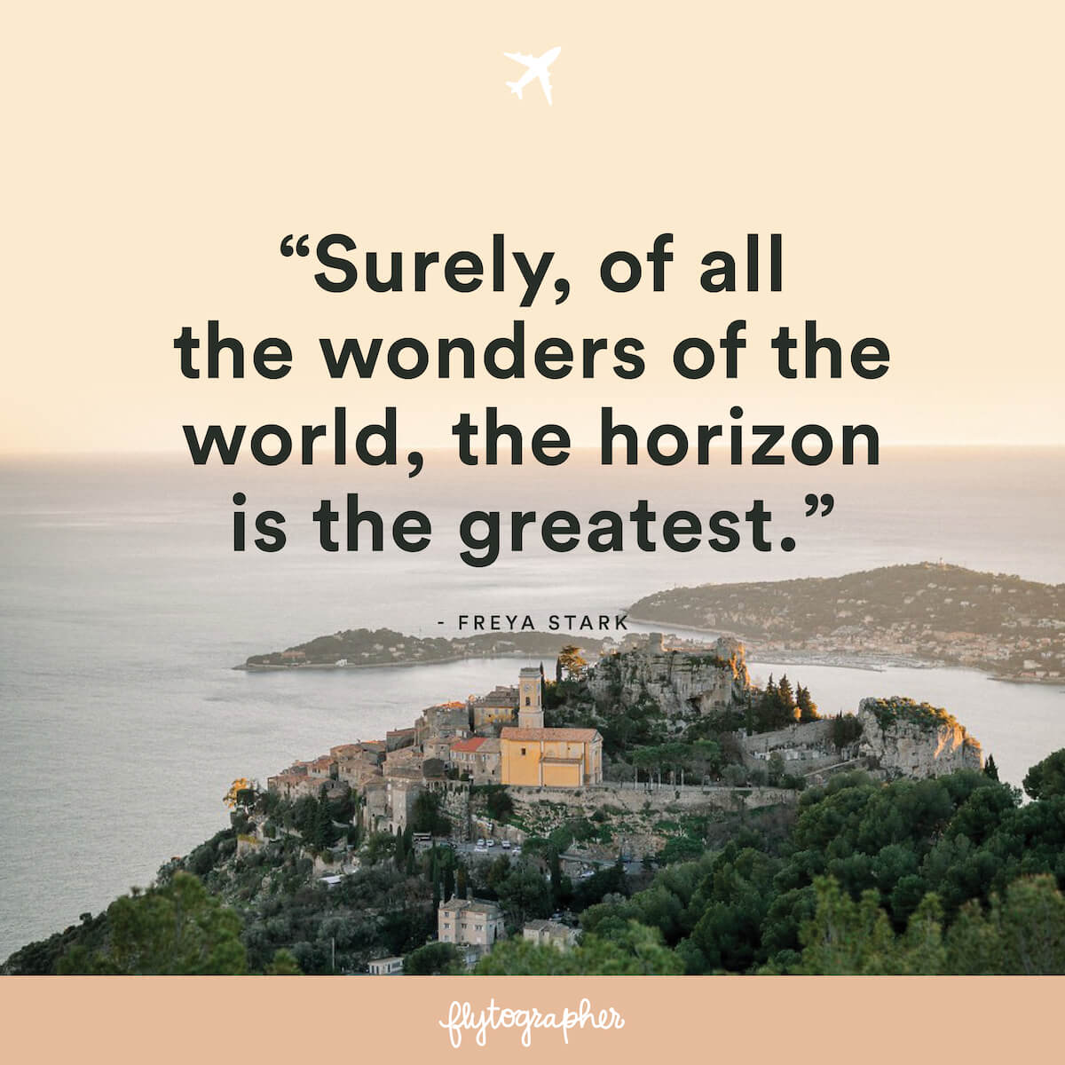 "Travel quote: ""Surely, of all the wonders of the world, the horizon is the greatest."" – Freya Stark"